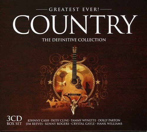 The Ultimate Collection Country Greats: Greatest Ever! Country: The Definitive Collection