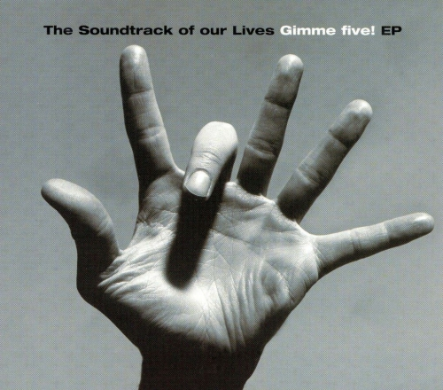 The Soundtrack Of Our Lives - Gimme Five / Sister Surround (2EP) (2000/2001)