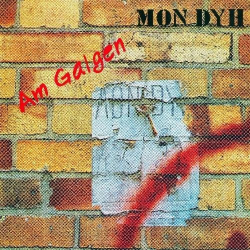 Mon Dyh - Am Galgen (Reissue) (1982/1993)
