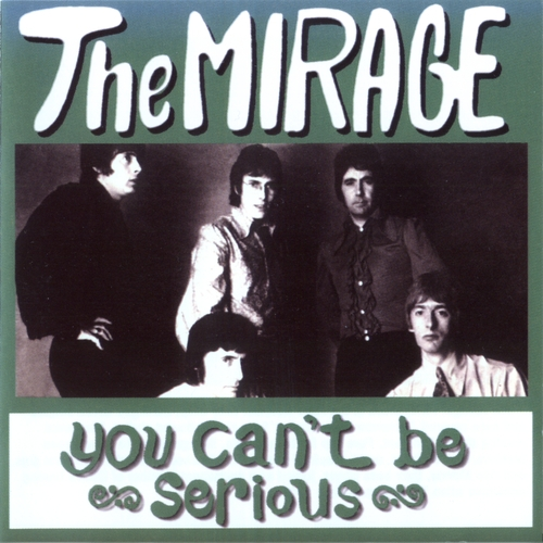 The Mirage - You Can't Be Serious (1965-69/2007)