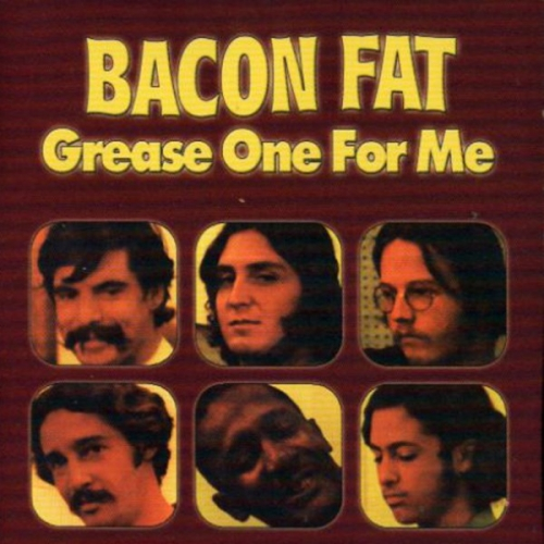 Bacon Fat - Grease One For Me (1970) [Remastered, 2004] Lossless