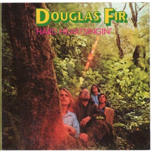 Douglas Fir - Hard Heartsingin' (1970) [Reissue, 2000]Lossless