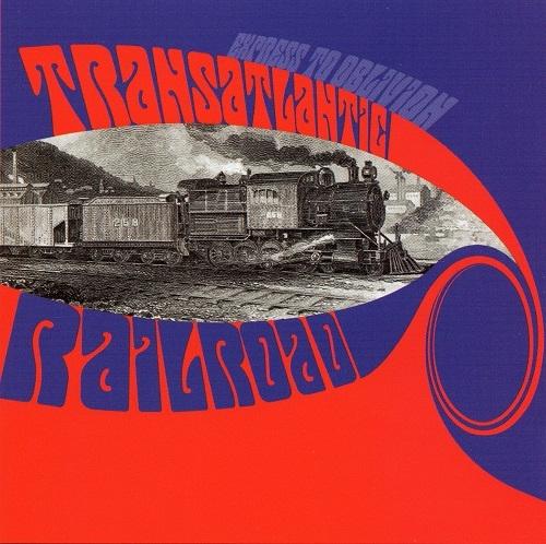 Transatlantic Railroad - Express To Oblivion (Reissue) (1967-68/2000)