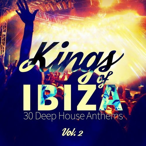 Va kings of ibiza 30 deep house anthems vol 2 2016 for Deep house anthems