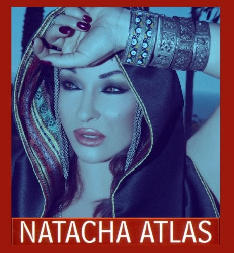 Natacha Atlas - Collection (1995-2015)