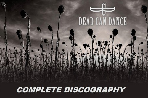 Dead Can Dance - Discography (1984-2013)
