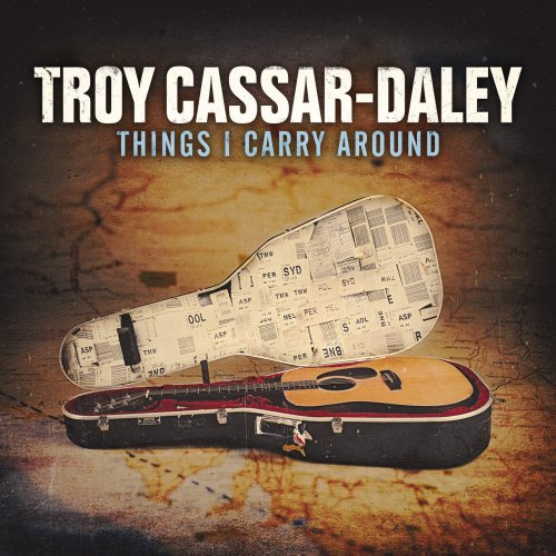 Troy Cassar-Daley – Things I Carry Around (2016)