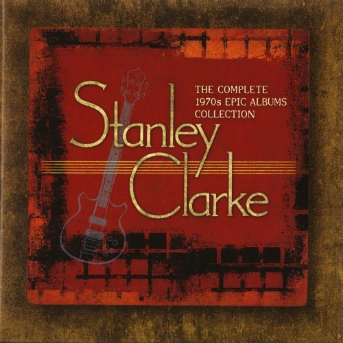 Stanley Clarke – The Complete 1970s Epic Albums Collection [7CD] (2012)
