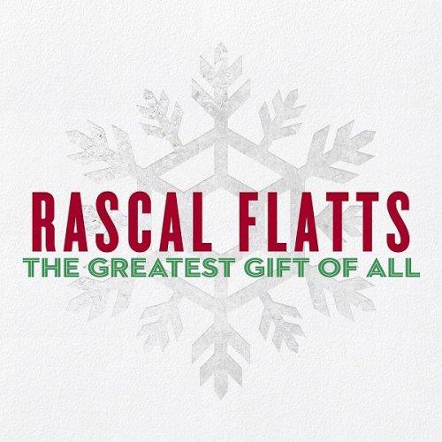 Rascal Flatts – The Greatest Gift Of All