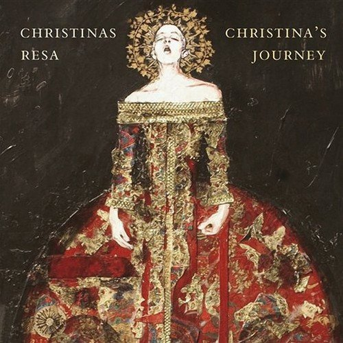 Susanne Ryden, Stockholm Baroque Ensemble - Christina's Journey: Music from the Court of Queen Christina of Sweden (2004)