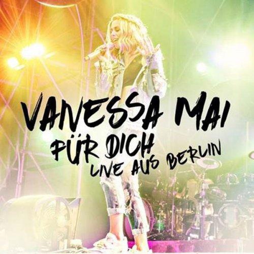 Vanessa Mai – Fur Dich [Live Aus Berlin] (2017)