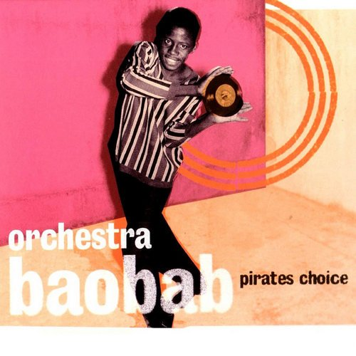 Orchestra Baobab - Pirates Choice (1989) [LP Remastered 2015]