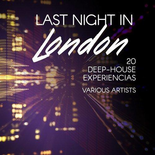 Va last night in london 20 deep house experiencias for Deep house london