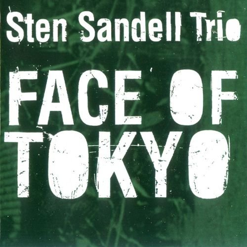 44 876 Deluxe Sting Shaggy: Sten Sandell Trio - Face Of Tokyo (2009)