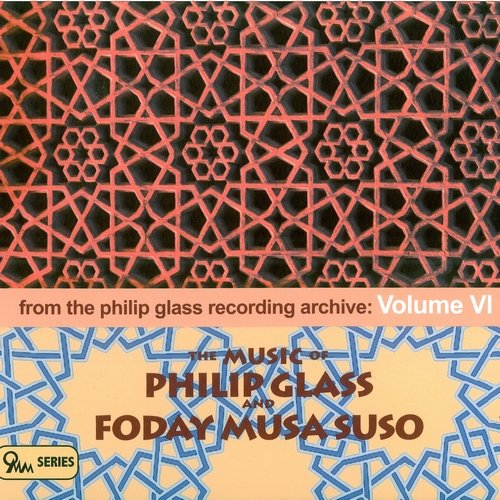 Philip Glass - The Music of Philip Glass and Foday Musa Suso (2011)