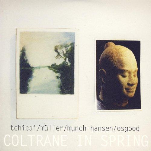 Tchicai, Müller, Munch-Hansen & Osgood - Coltrane in Spring (2007)