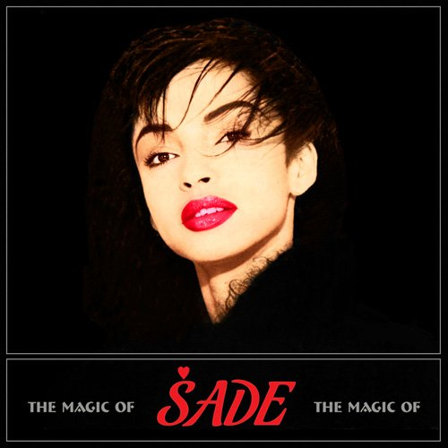 Sade – The Magic Of Sade (2010)