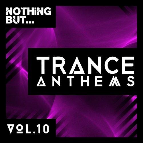 VA - Nothing But... Trance Anthems Vol.10 (2017)
