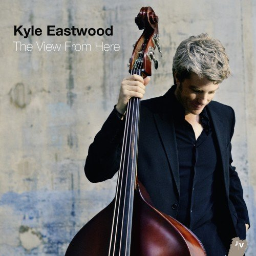Kyle Eastwood - The View From Here (2013) lossless