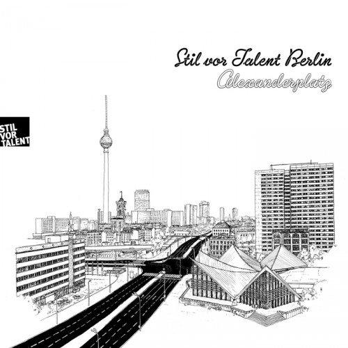 VA - Stil Vor Talent Berlin: Alexanderplatz (2017) FLAC
