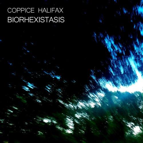 Coppice Halifax Biorhexistasis 2017 Full Album