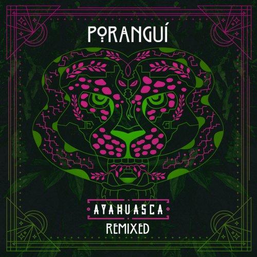 Porangui - Ayahuasca Remixed (2017)