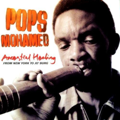 Pops Mohamed - Ancestral Healing From New York To Jo'Burg (1995)