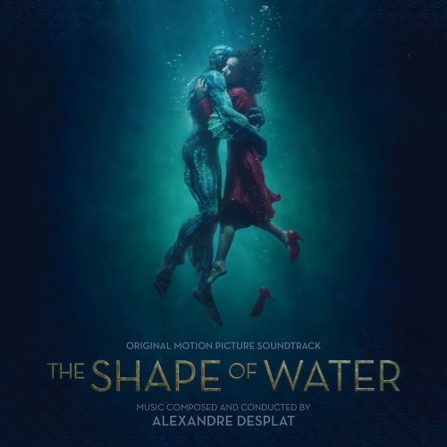 Alexandre Desplat - The Shape of Water (Original Motion Picture Soundtrack) (2017) [Hi-Res]