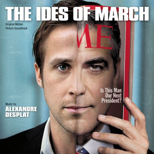 Alexandre Desplat - The Ides Of March (Original Motion Picture Soundtrack) (2016)