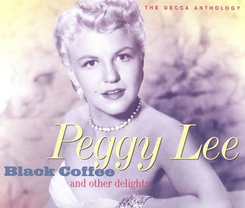 Peggy Lee – Black Coffee And Other Delights: The Decca Anthology [2CD Set] (1994)
