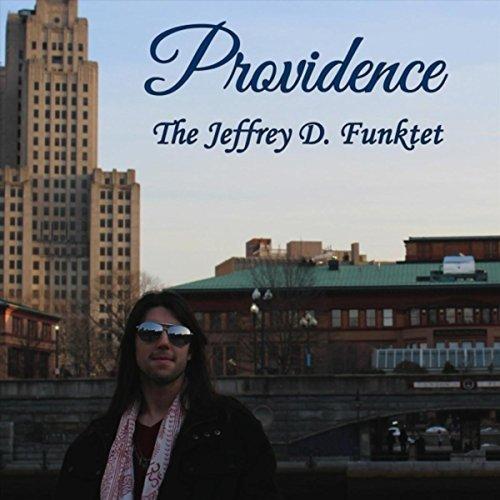 The Jeffrey D. Funktet – Providence (2018)  [Jazz]