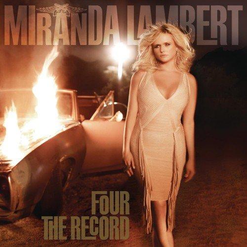 Miranda Lambert – Four The Record (2011)