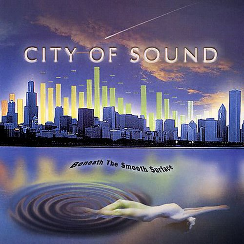 City Of Sound – Beneath The Smooth Surface(2002) Flac
