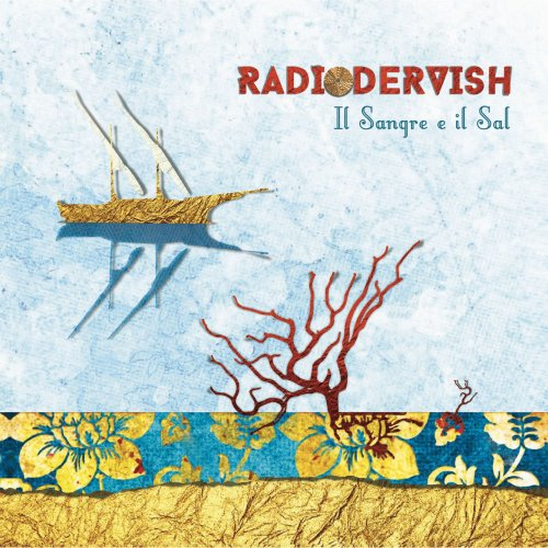 Radiodervish - Il sangre e il sal (2018) [Hi-Res]