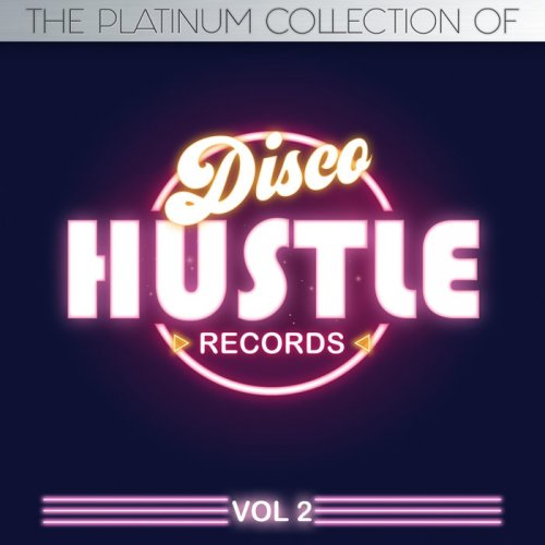 VA – The Platinum Collections of Disco Hustle, Vol. 2 (2018)