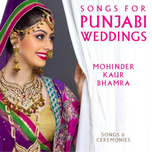 Mohinder Kaur Bhamra - Songs for Punjabi Weddings (Songs & Ceremonies) (2018)