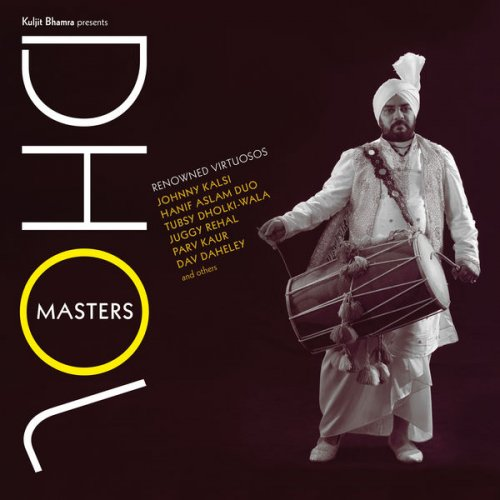 VA - Kuljit Bhamra Presents Dhol Masters (2018) [Hi-Res]