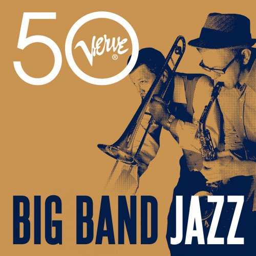 Various Artists – Big Band Jazz – Verve 50 (2015) Flac + Mp3