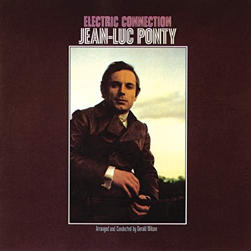 Jean-Luc Ponty – Electric Connection (1969/2018)