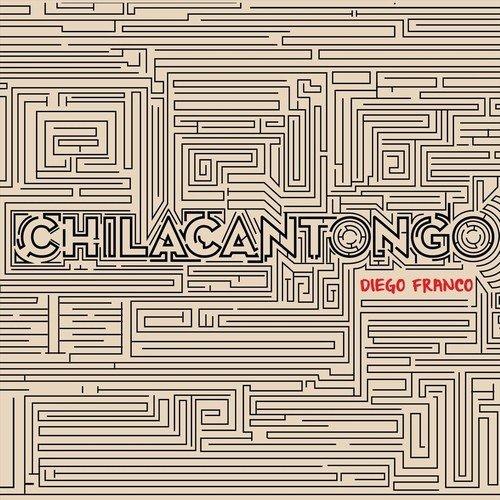Diego Franco – Chilacantongo (2018)  [Jazz]