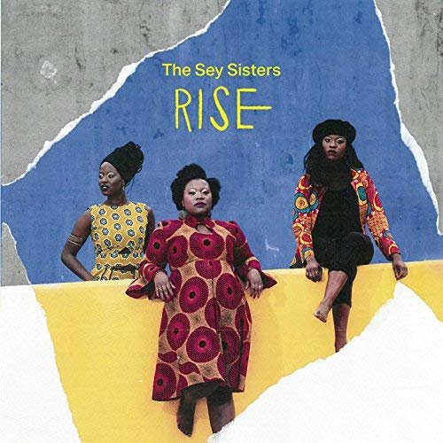 The Sey Sisters – Rise (2018)