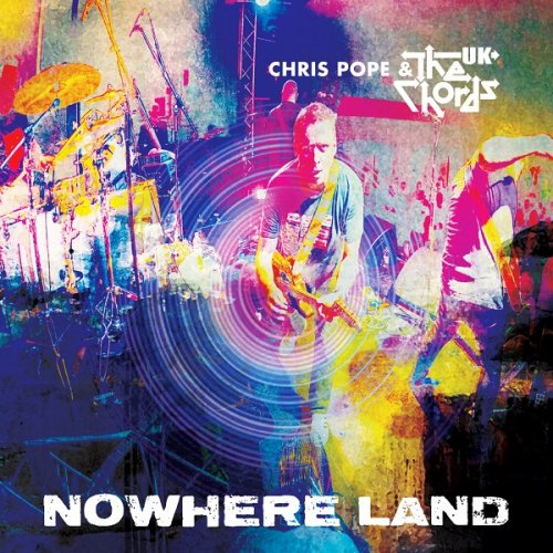 Chris Pope & The Chords UK - Nowhere Land (2018) full album download ...