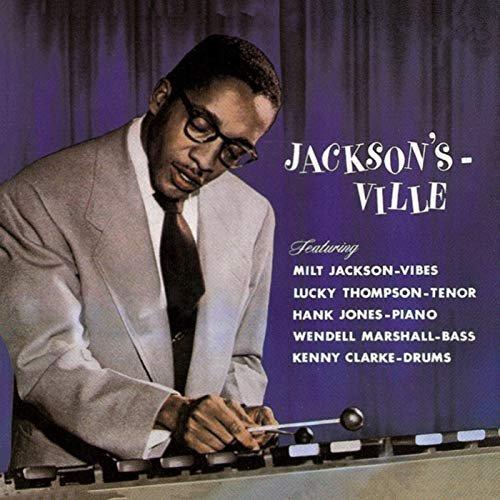 Milt Jackson – Jackson's Ville (1956/2018)