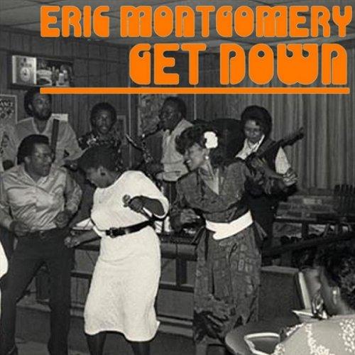 Eric Montgomery – Get Down (2018)