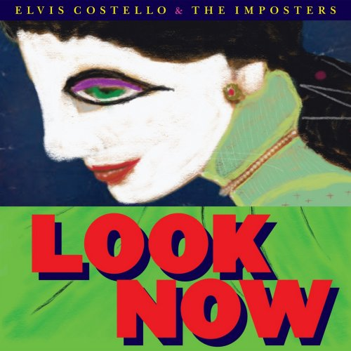 Elvis Costello & The Imposters - Look Now (Deluxe Edition) (2018) [Hi-Res]