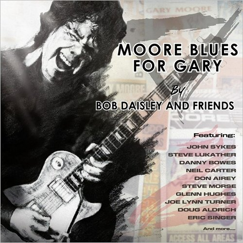 Bob Daisley & Friends – Moore Blues For Gary: A Tribute To Gary Moore