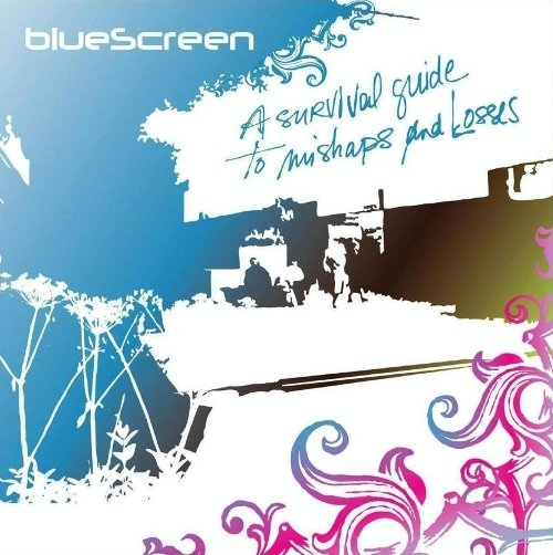 BlueScreen - A Survival Guide To Mishaps & Losses (2015)