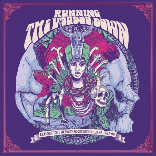 VA - Running The Voodoo Down: Explorations In Psychrockfunksouljazz 1967-80 (2016) Lossless