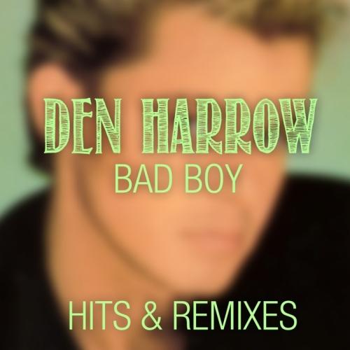 Den Harrow - Bad Boy (Hits & Remixes) (2015)