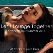 VA - Lets Lounge Together (A Very Chillout Summer 2016) (2016)